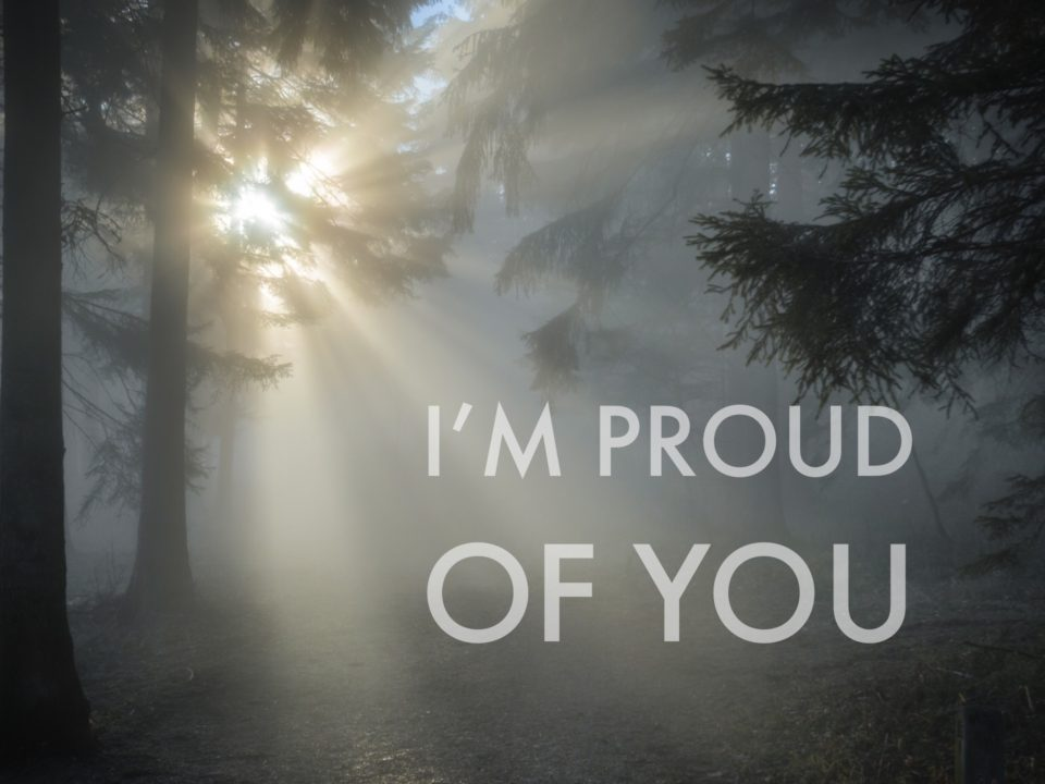 Proud of you