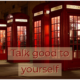 Talk Good to Yourself